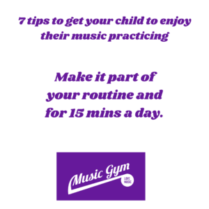 7 tips to get your child to enjoy their music practicing